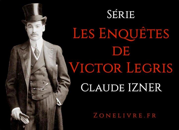 Claude-IZNER-Serie-Les-Enquetes-de-Victor-Legris